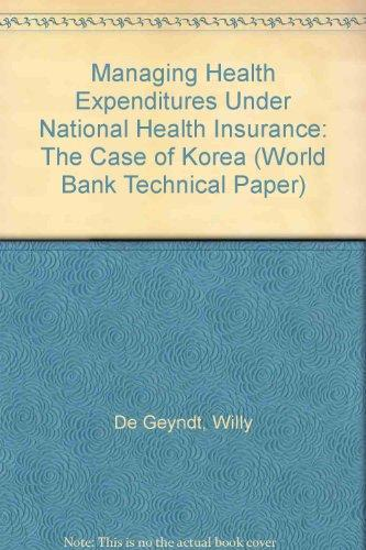 Managing Health Expenditures Under National Health Insurance: The Case of Korea (World Bank Technical Paper)
