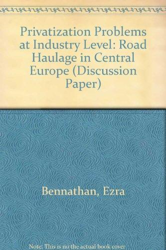 Privatization Problems at Industry Level: Road Haulage in Central Europe (World Bank Discussion Paper)