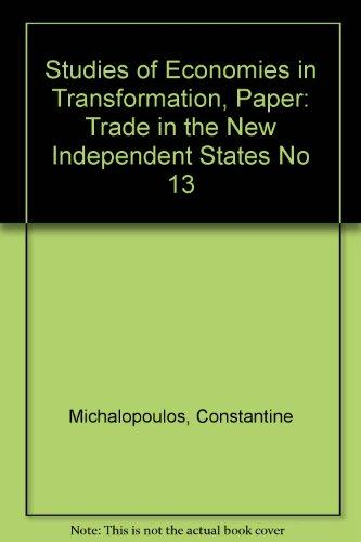 Trade in the New Independent States (Studies of Economies in Transformation) (No 13)