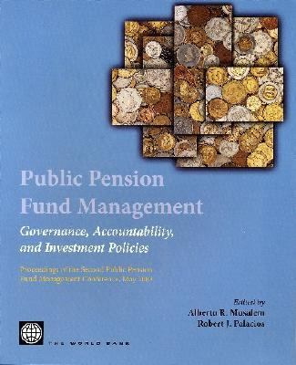 Public Pension Fund Management Governance, Accountability, And Investment Policies