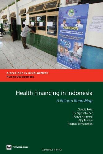 Health Financing in Indonesia: A Reform Road Map (Directions in Development)