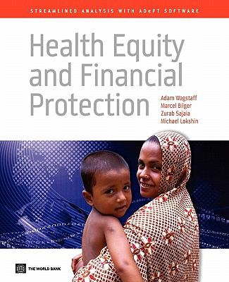 Health Equity and Financial Protection: Streamlined Analysis with ADePT Software (World Bank Training Series)
