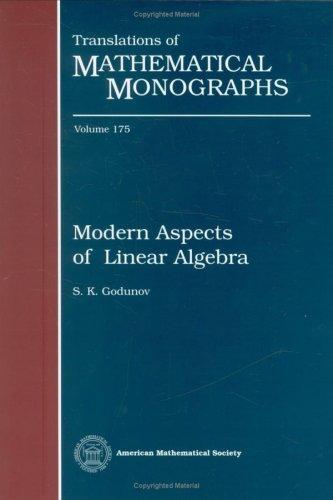 Modern Aspects of Linear Algebra (Translations of Mathematical Monographs)