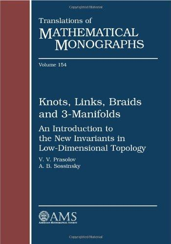 Knots, Links, Braids and 3-Manifolds: An Introduction to the New Invariants in Low-Dimensional Topology (Translations of Mathematical Monographs)