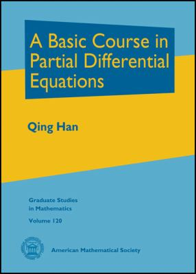 A Basic Course in Partial Differential Equations (Graduate Studies in Mathematics)