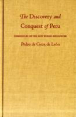 Discovery and Conquest of Peru Chronicles of the New World Encounter