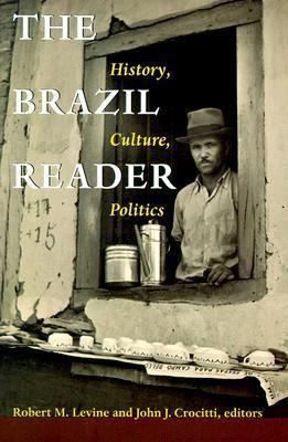 Brazil Reader: History, Culture, Politics