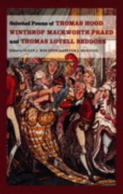 Selected Poems of Thomas Hood, Winthrop Mackworth Praed and Thomas Lovell Beddoes