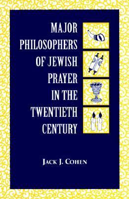 Major Philosophers of Jewish Prayer in the Twentieth Century