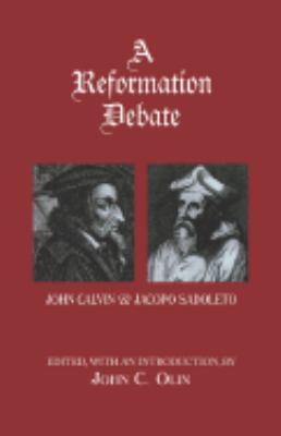 Reformation Debate Sadoleto's Letter to the Genevans and Calvin's Reply