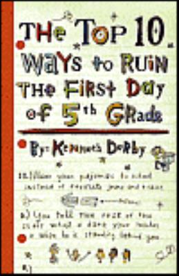 Top 10 Ways To Ruin The First Day Of 5th Grade