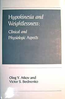 Hypokinesia and Weightlessness: Clinical and Psysiologic Aspects
