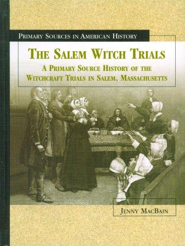 a history of the salem witchcraft trials This page describes the the 1692 salem witch trials : home  united states history  13 colonies  salem witch trials : salem :  the diagnosis of witchcraft,.