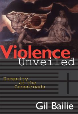 Violence Unveiled Humanity at the Crossroads