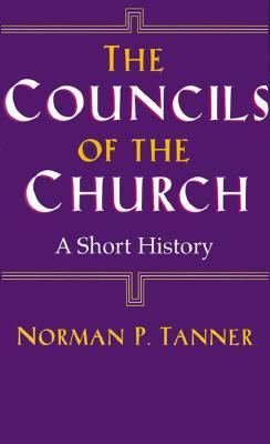 Councils of the Church A Short History