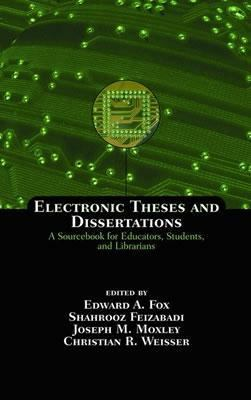 Electronic Theses and Dissertations A Sourcebook for Educators, Students, and Librarians