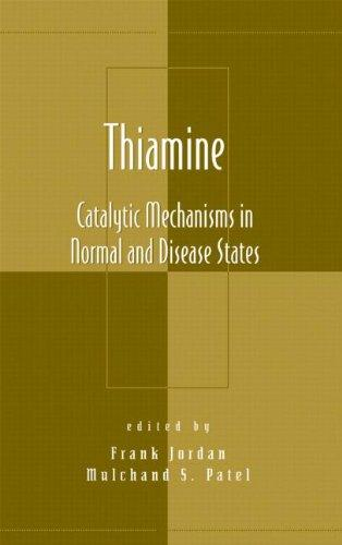 Thiamine: Catalytic Mechanisms in Normal and Disease States (Oxidative Stress and Disease)