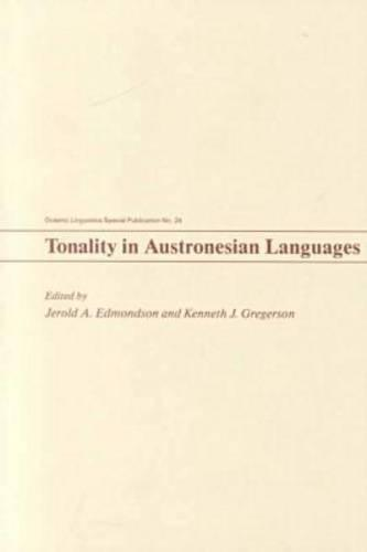 Tonality in Austronesian Languages (Oceanic Linguistics Special Publications)