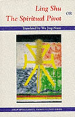 Ling Shu, or The Spiritual Pivot (Asian Spirituality, Taoist Studies Series)