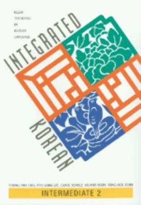 Integrated Korean: Intermediate 2 (Klear Textbooks in Korean Language