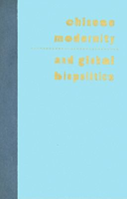 Chinese Modernity and Global Biopolitics Studies in Literature and Visual Culture
