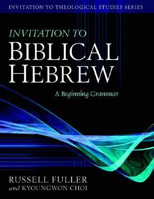 Invitation to Biblical Hebrew A Beginning Grammar