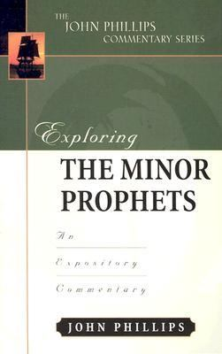 Exploring the Minor Prophets An Expository Commentary