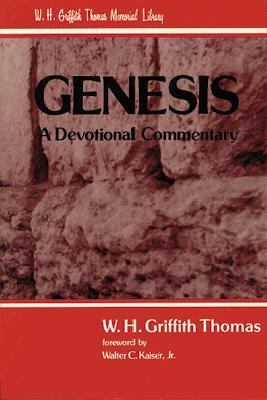 Genesis: A Devotional Commentary - Thomas W. H. Griffith - Paperback
