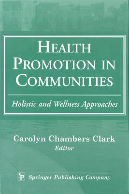 Health Promotion in Communities Holistic and Wellness Approaches