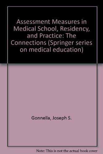 Assessment Measures in Medical School, Residency, and Practice: The Connections (Springer Series on Behavior Therapy and Behavioral Medicine)