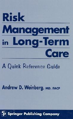 Risk Management in Long-Term Care A Quick Reference Guide