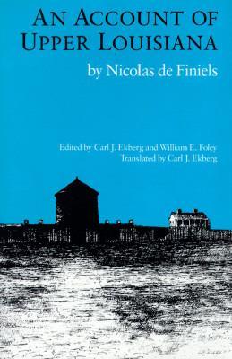 Account of Upper Louisiana by Nicolas de Finiels