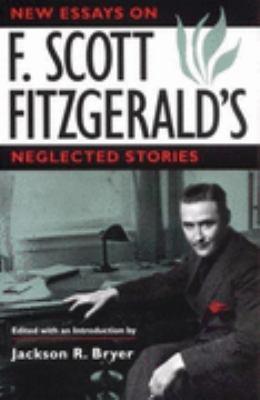 New Essays on F. Scott Fitzgerald's Neglected Stories
