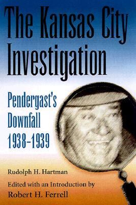 Kansas City Investigation Pendergast's Downfall, 1938-1939