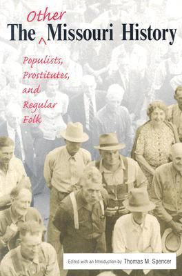 Other Missouri History Populists, Prostitutes, And Regular Folk