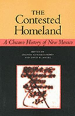 Contested Homeland A Chicano History of New Mexico