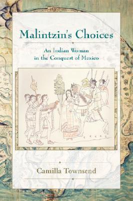 Malintzins Choices Essay