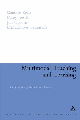 Multimodal Teaching and Learning The Rhetorics of the Science Classroom