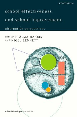 School Effectiveness and School Improvement Alternative Perspectives
