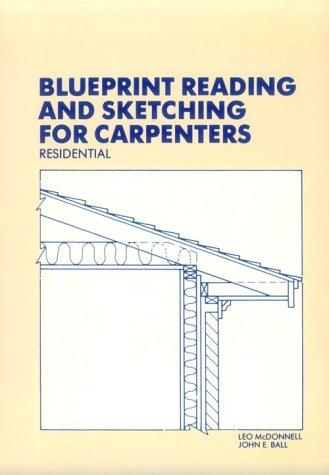 Blueprint Reading and Sketching for Carpenters: Residential (with Plans)