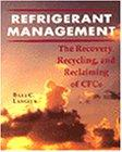 Refrigerant Management: The Recovery, Recycle, and Reclaim of CFCs