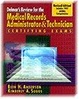 Delmar's Review for the Medical Records Administrator and Technician Certifying Exams
