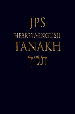 Jps Hebrew-English Tanakh The Traditional Hebrew Text and the New Jps Translation