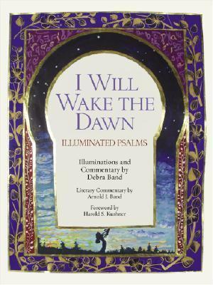 I Will Wake the Dawn Illuminated Psalms