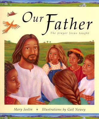 Our Father The Prayer Jesus Taught