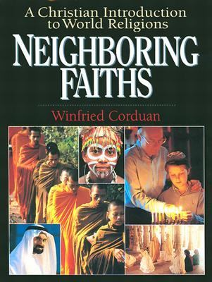 Neighboring Faiths A Christian Introduction to World Religions
