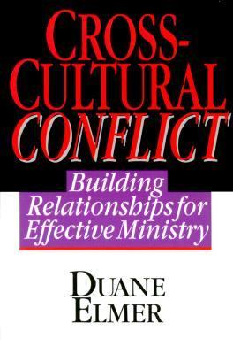 Cross-Cultural Conflict Building Relationships for Effective Ministry
