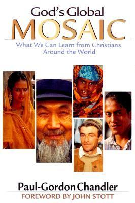 God's Global Mosaic What We Can Learn from Christians Around the World