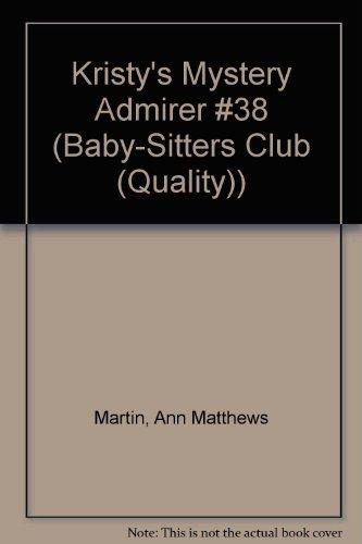 Kristy's Mystery Admirer #38 (Baby-Sitters Club (Quality))