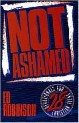 Not Ashamed: 28 Devotionals for Christian Teens